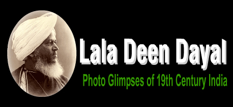 Lala Deen Dayal - Photo Glimpses of 19th Century India (Click to enter main site)